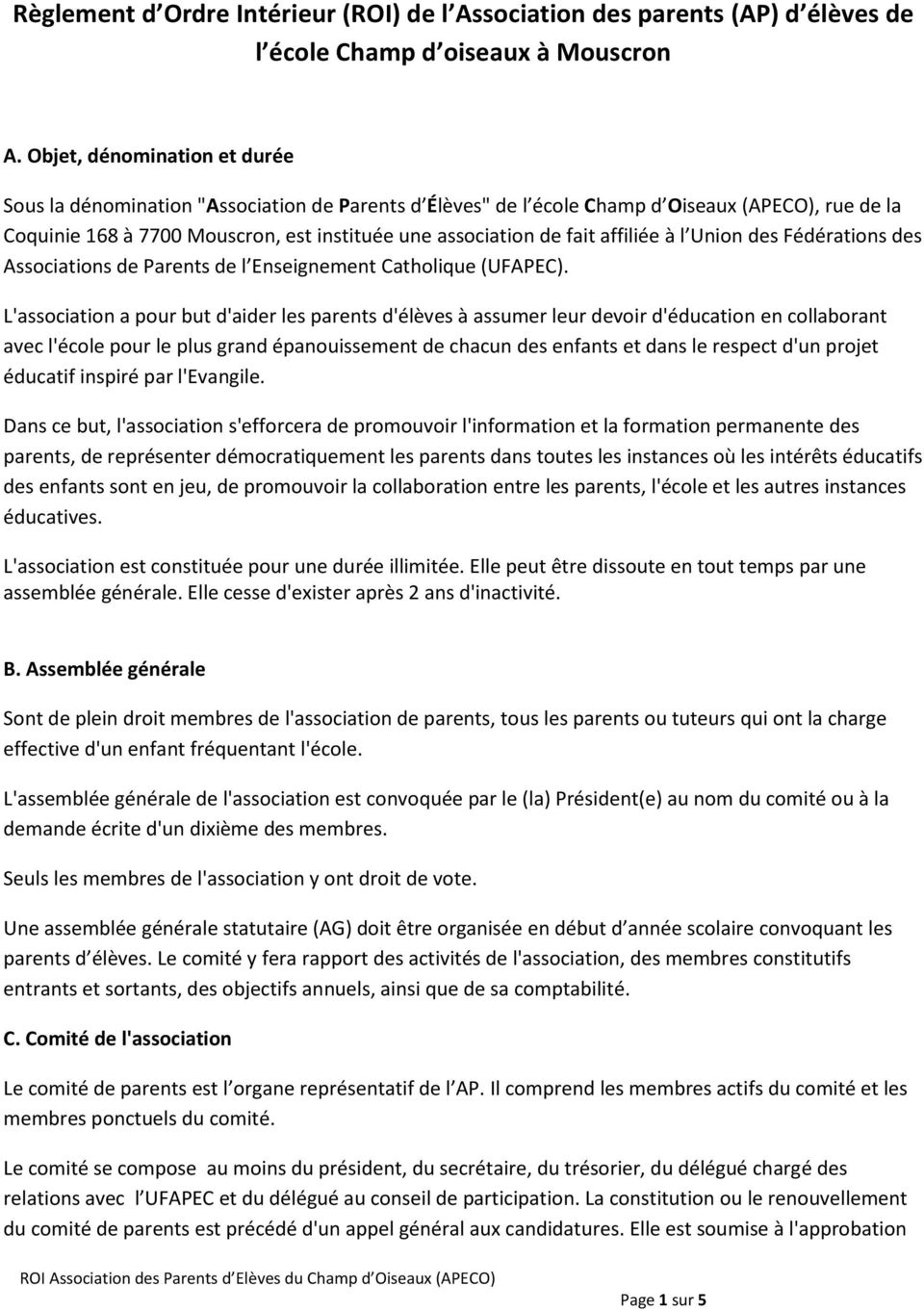 affiliée à l Union des Fédérations des Associations de Parents de l Enseignement Catholique (UFAPEC).