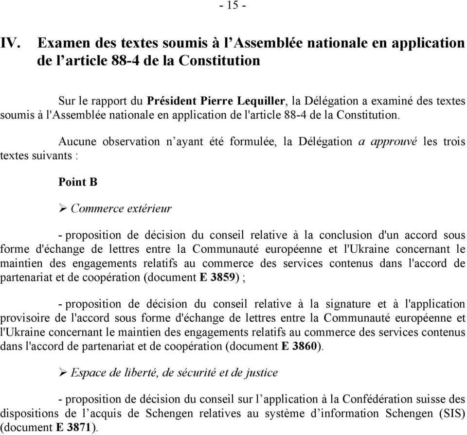 l'assemblée nationale en application de l'article 88-4 de la Constitution.