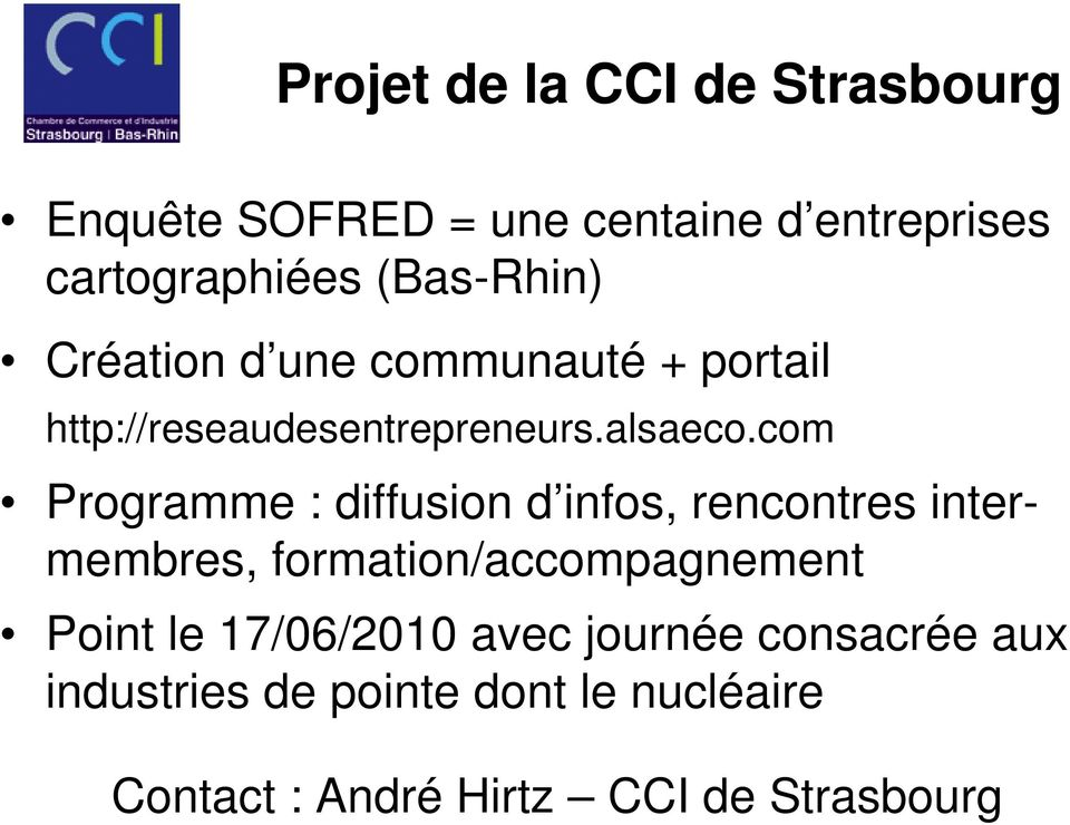 com Programme : diffusion d infos, rencontres intermembres, formation/accompagnement Point le
