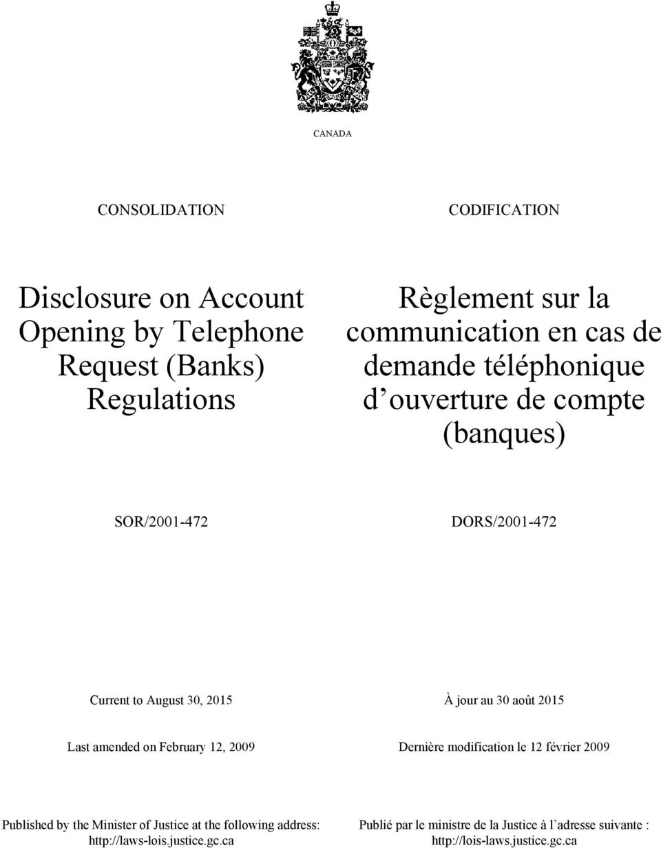 jour au 30 août 2015 Last amended on February 12, 2009 Dernière modification le 12 février 2009 Published by the Minister of Justice
