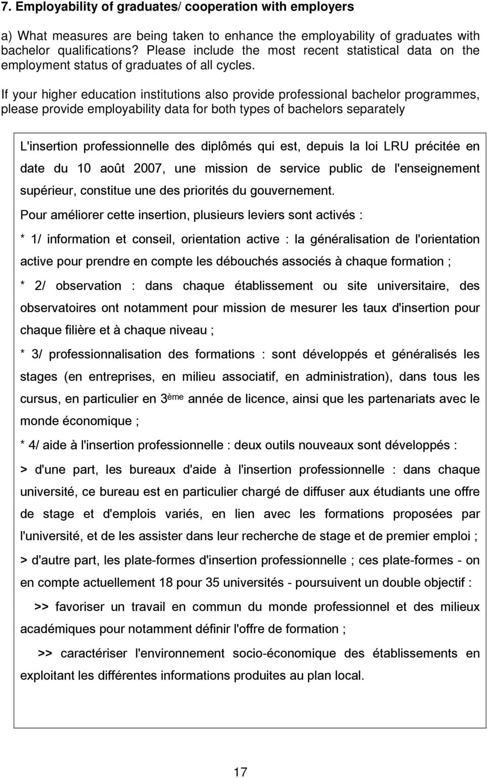 If your higher education institutions also provide professional bachelor programmes, please provide employability data for both types of bachelors separately L'insertion professionnelle des diplômés