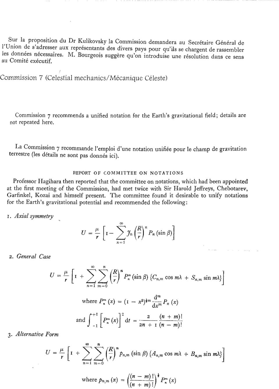 Commission 7 (Celestial mechanics/mécanique Céleste) Commission 7 recommends a unified notation for the Earth's gravitational field; details are not repeated here.