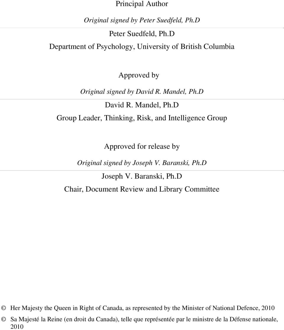 D David R. Mandel, Ph.D Group Leader, Thinking, Risk, and Intelligence Group Approved for release by Original signed by Joseph V. Baranski, Ph.