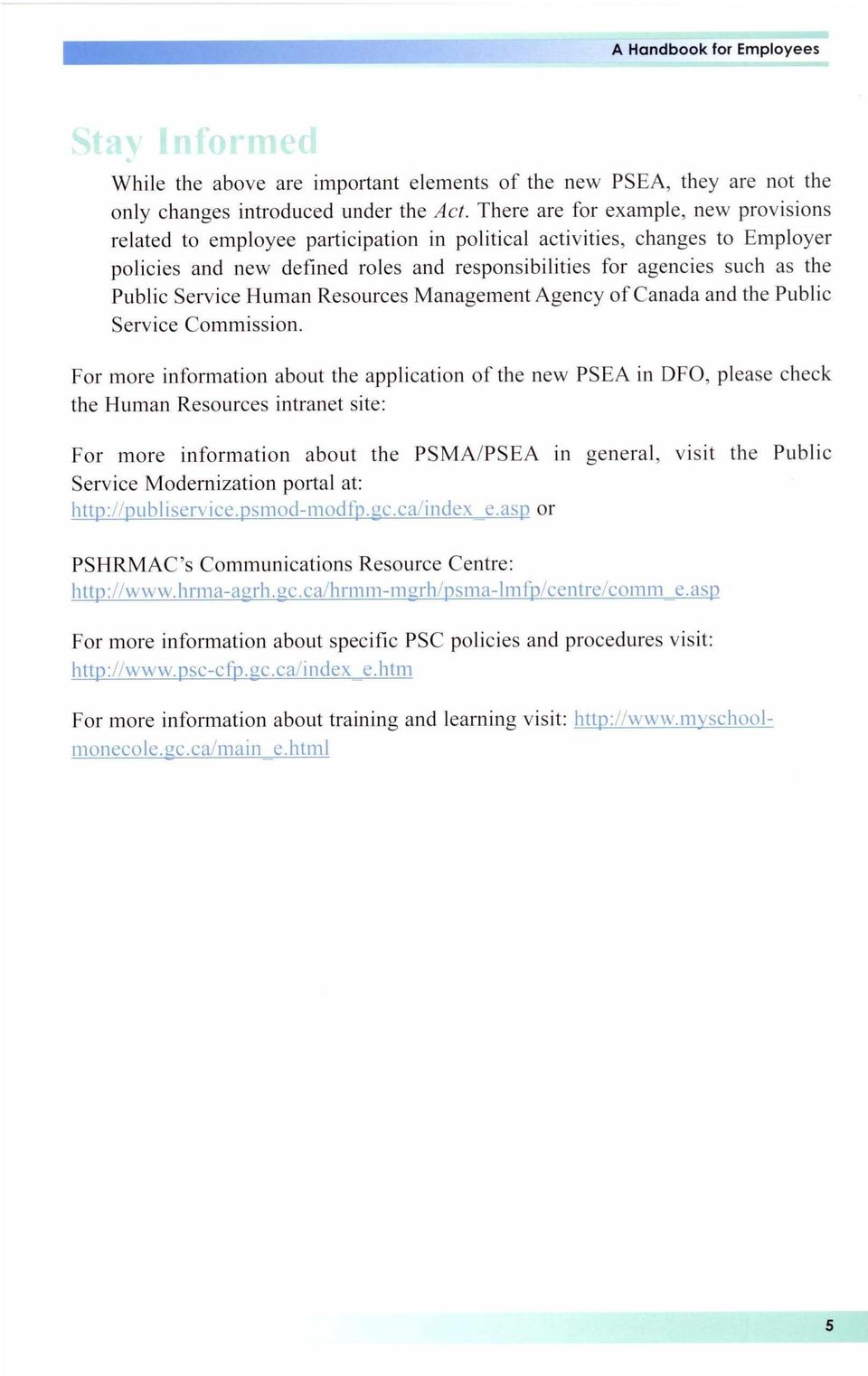 Public Service Human Resources Management Agency of Canada and the Public Service Commission.