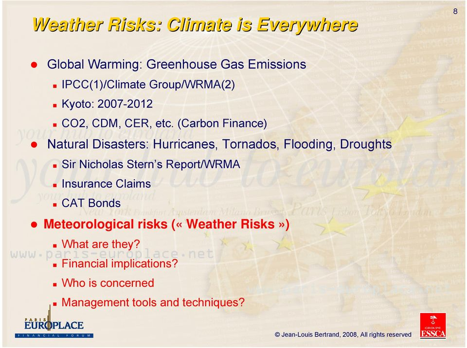 (Carbon Finance) Natural Disasters: Hurricanes, Tornados, Flooding, Droughts Sir Nicholas Stern s