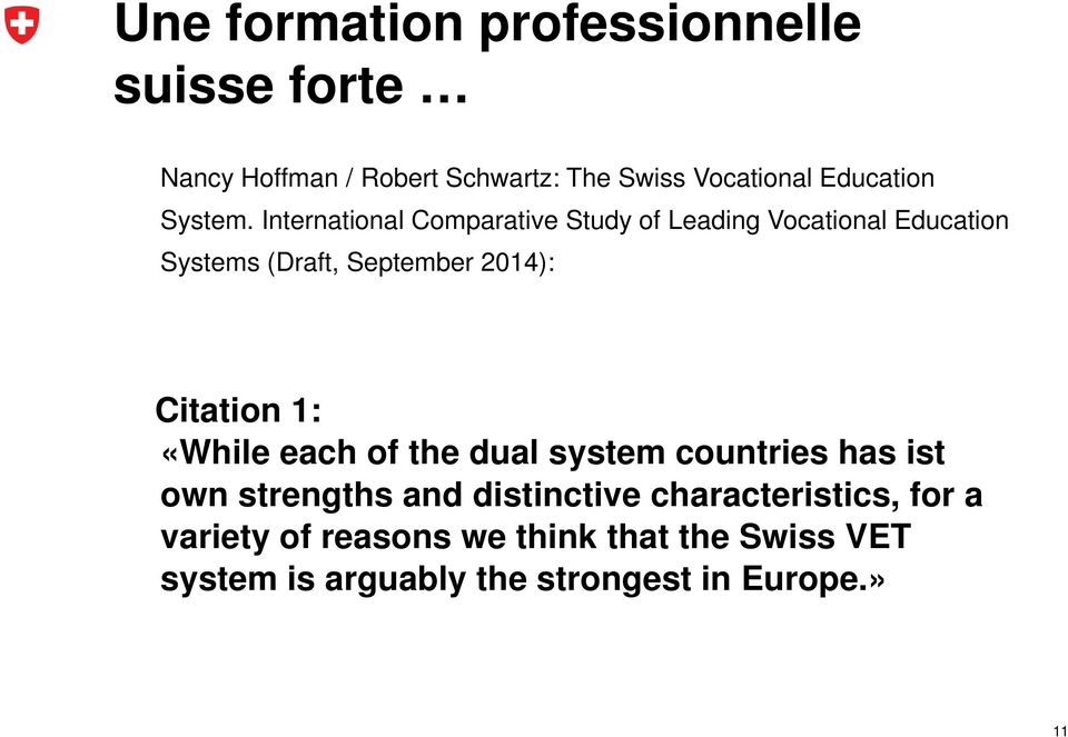 International Comparative Study of Leading Vocational Education Systems (Draft, September 2014):