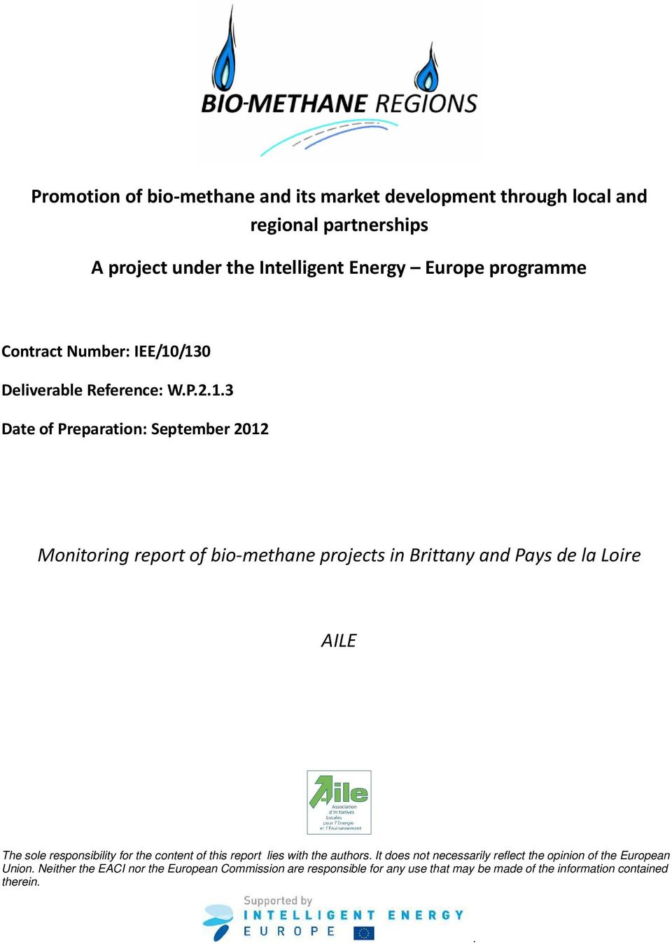 /130 Deliverable Reference: W.P.2.1.3 Date of Preparation: September 2012 Monitoring report of bio-methane projects in Brittany and Pays de la Loire
