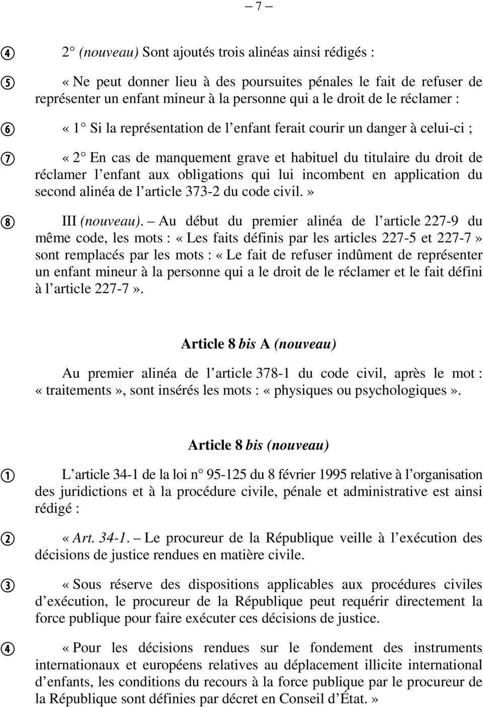 application du second alinéa de l article 373-2 du code civil.» III (nouveau).