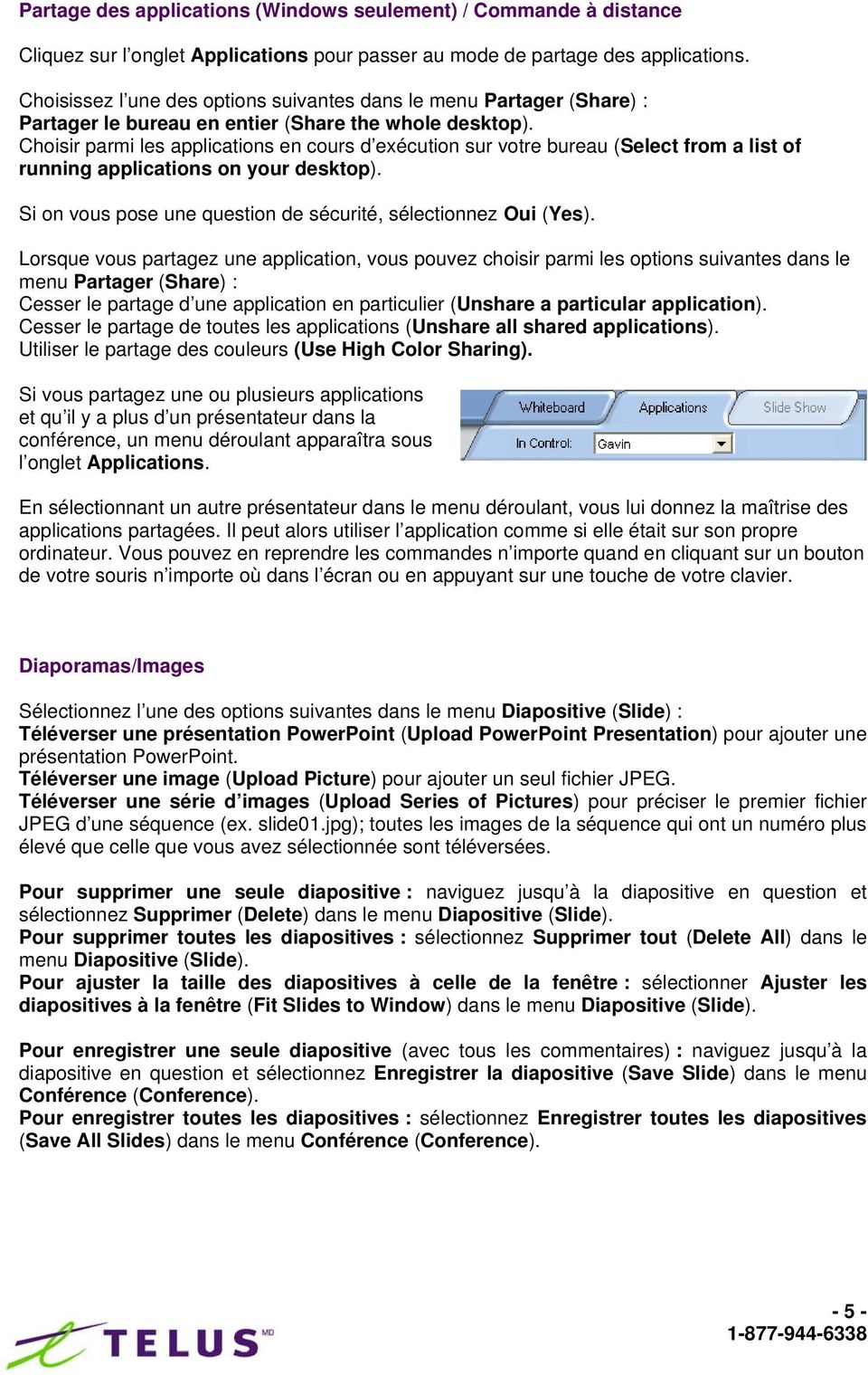 Choisir parmi les applications en cours d exécution sur votre bureau (Select from a list of running applications on your desktop). Si on vous pose une question de sécurité, sélectionnez Oui (Yes).