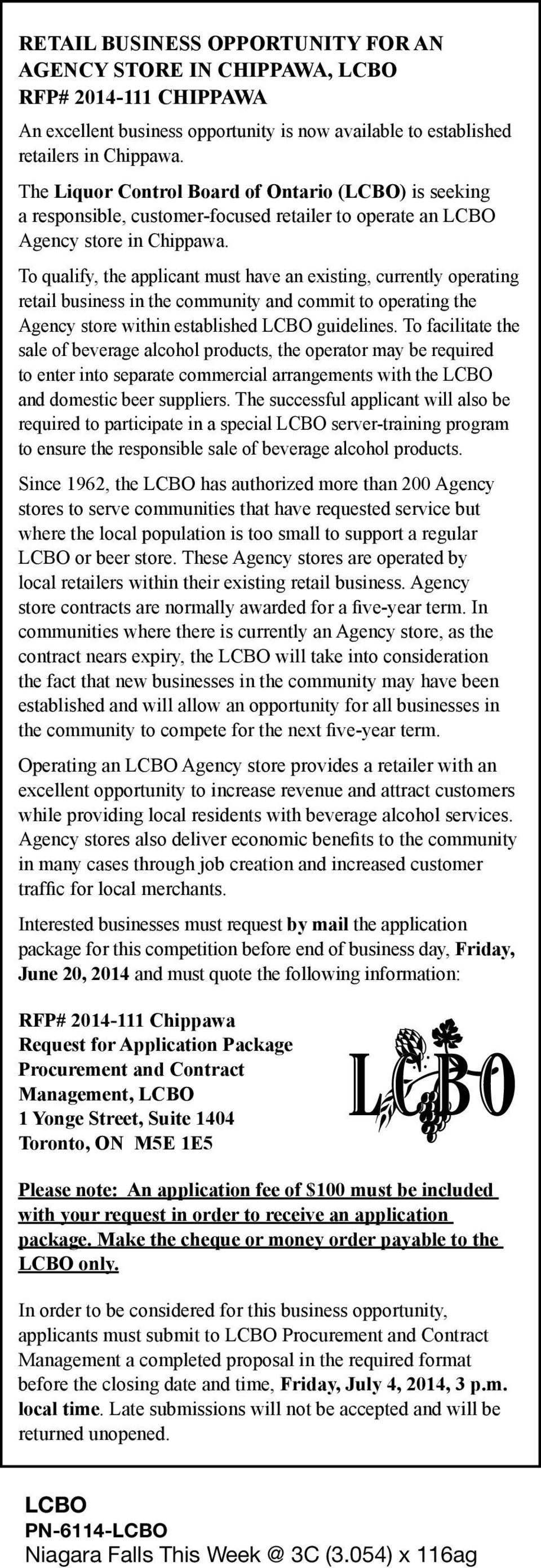 To qualify, the applicant must have an existing, currently operating retail business in the community and commit to operating the Agency store within established guidelines.