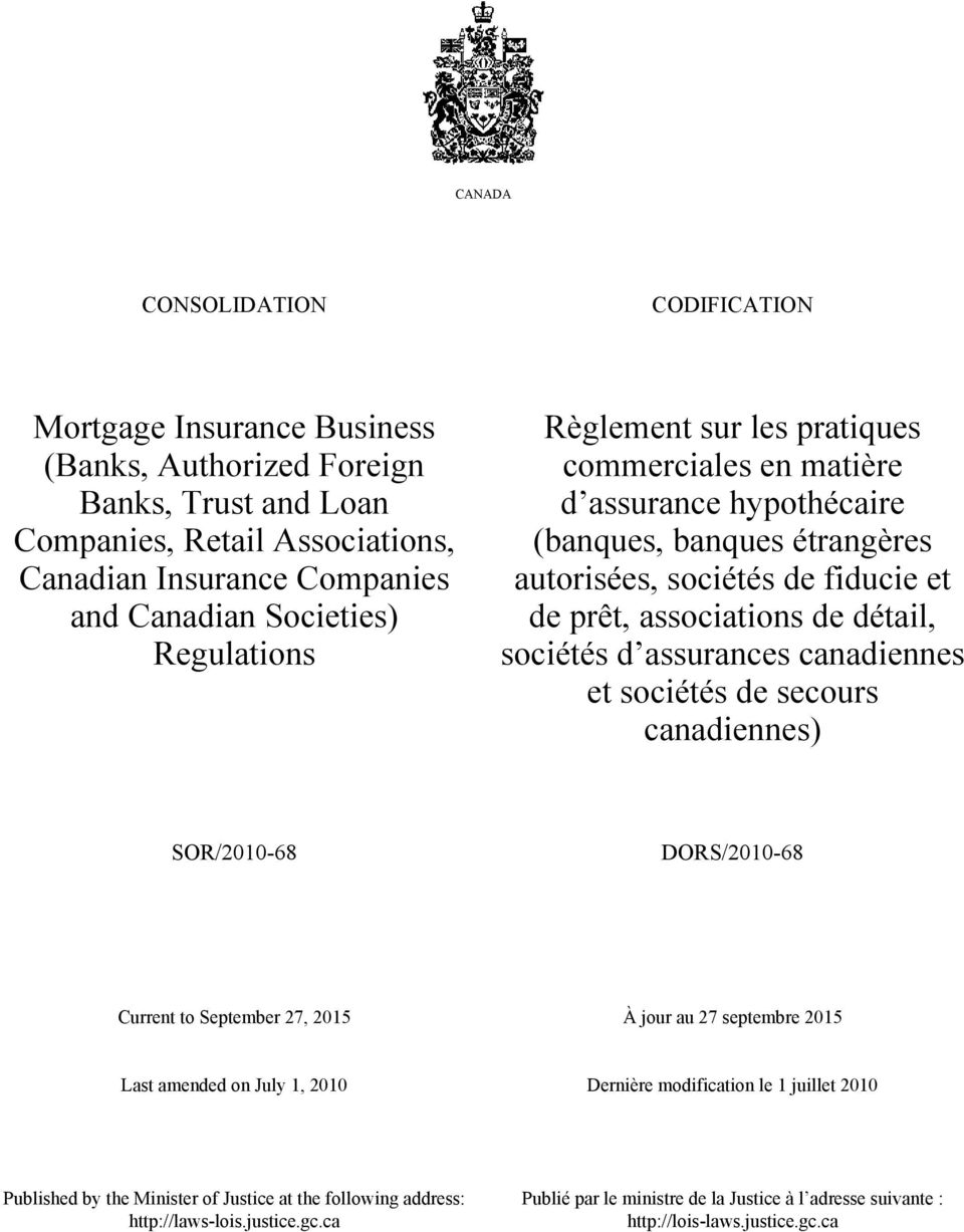 assurances canadiennes et sociétés de secours canadiennes) SOR/2010-68 DORS/2010-68 Current to September 27, 2015 À jour au 27 septembre 2015 Last amended on July 1, 2010 Dernière modification le