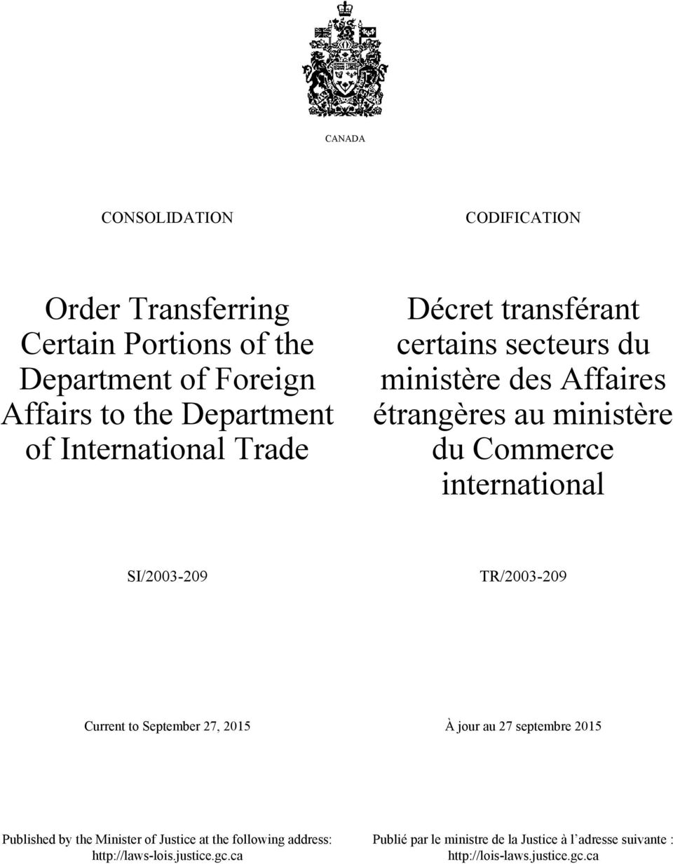 international SI/2003-209 TR/2003-209 Current to September 27, 2015 À jour au 27 septembre 2015 Published by the Minister of