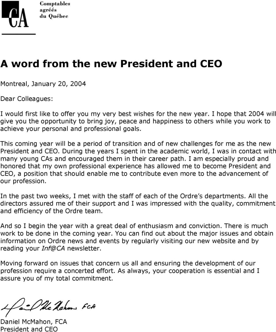 This coming year will be a period of transition and of new challenges for me as the new President and CEO.