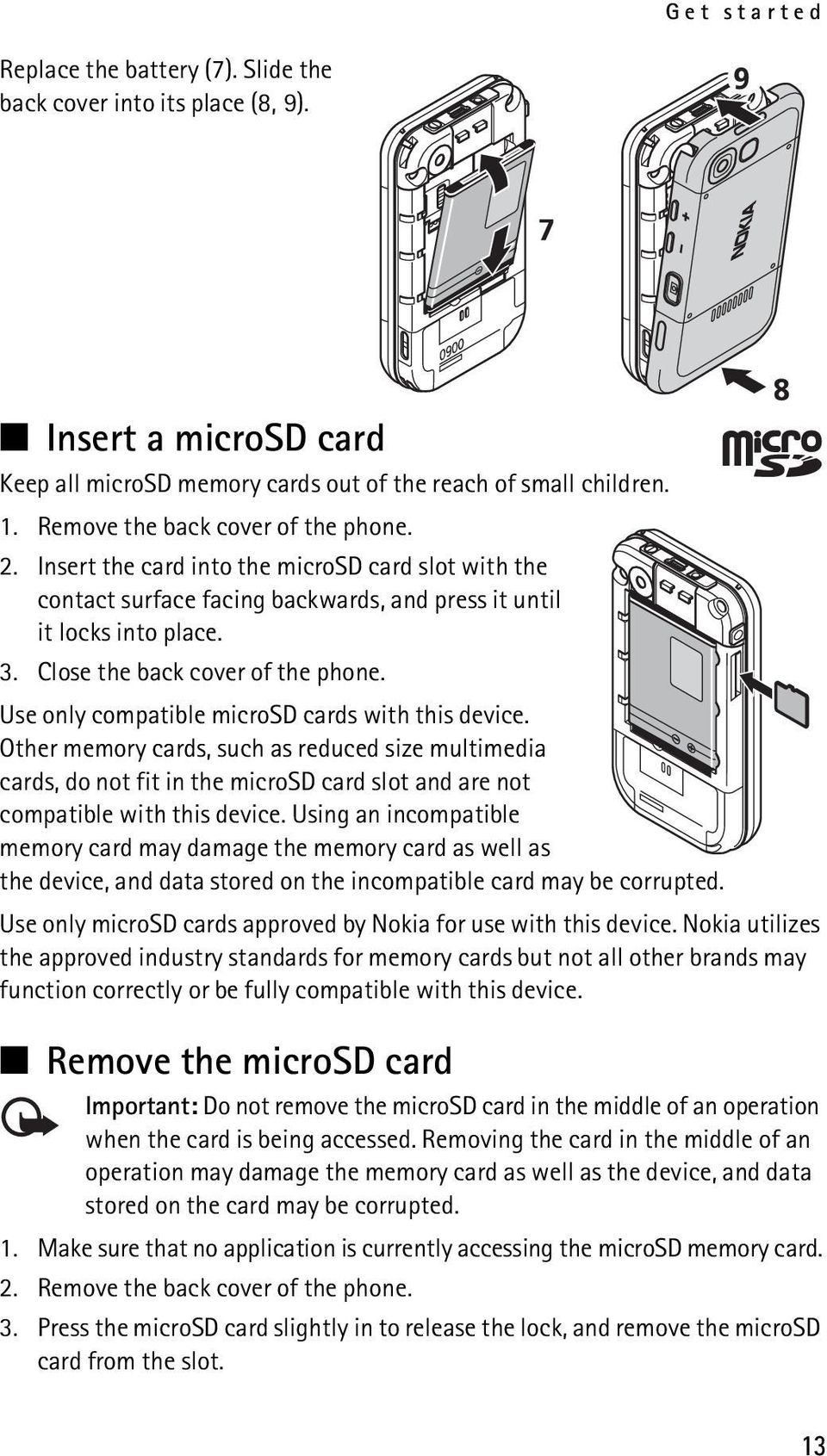 Close the back cover of the phone. Use only compatible microsd cards with this device.
