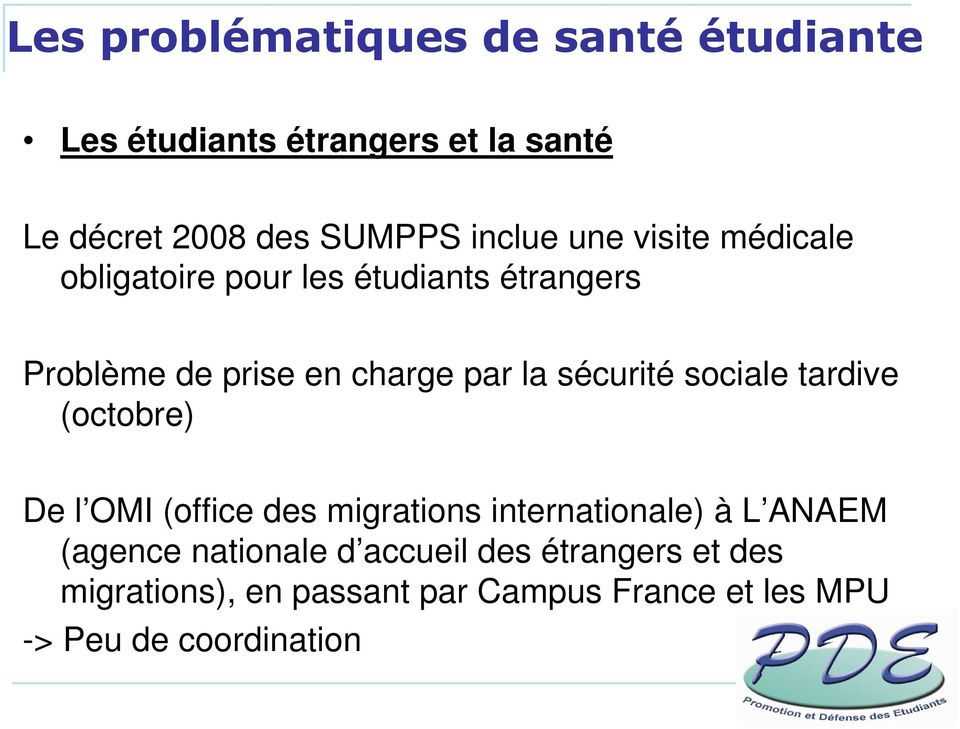 sécurité sociale tardive (octobre) De l OMI (office des migrations internationale) à L ANAEM (agence