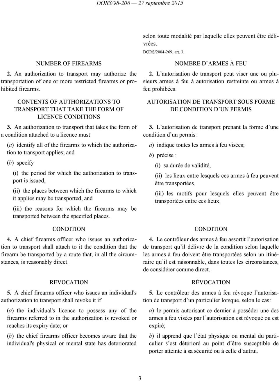 CONTENTS OF AUTHORIZATIONS TO TRANSPORT THAT TAKE THE FORM OF LICENCE CONDITIONS 3.