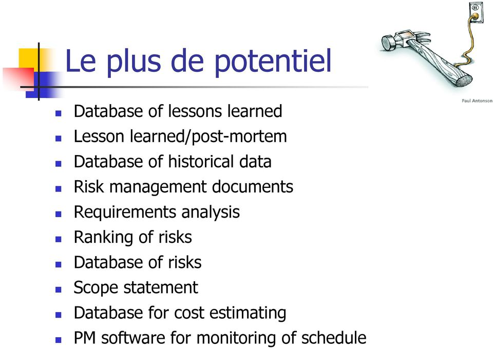documents Requirements analysis Ranking of risks Database of risks