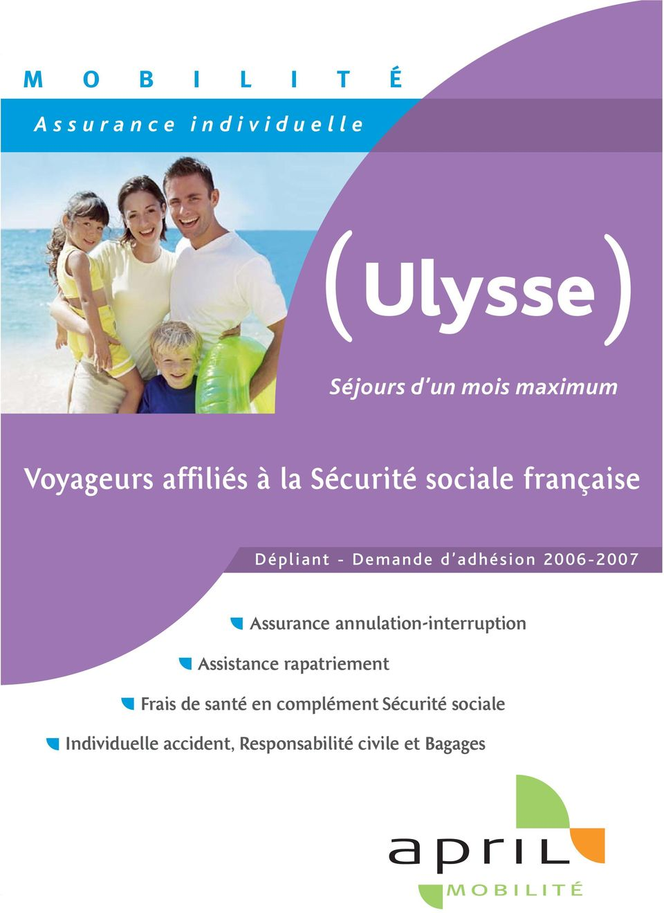 2006-2007 Assurance annulation-interruption Assistance rapatriement Frais de