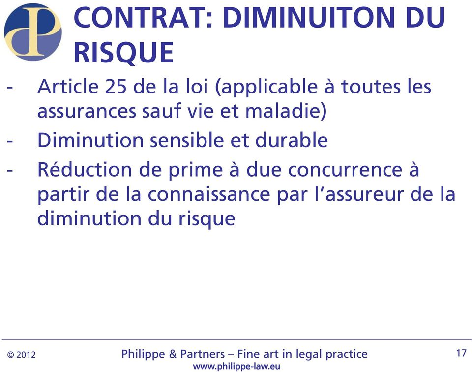 Diminution sensible et durable - Réduction de prime à due