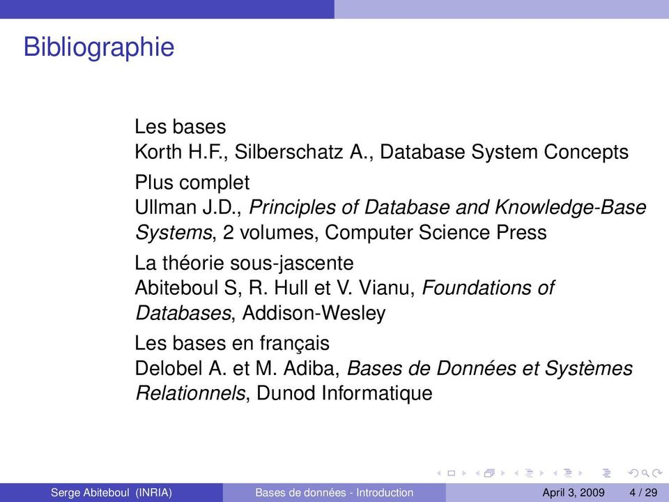 , Principles of Database and Knowledge-Base Systems, 2 volumes, Computer Science Press La théorie sous-jascente