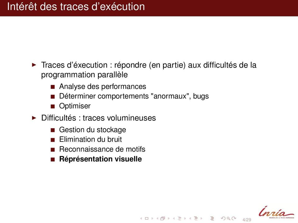 "comportements ""anormaux"", bugs Optimiser Difficultés : traces volumineuses"