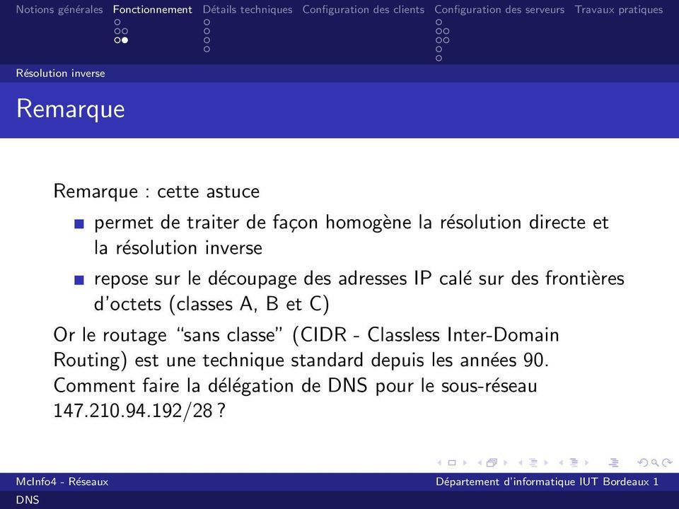 octets (classes A, B et C) Or le routage sans classe (CIDR - Classless Inter-Domain Routing) est une