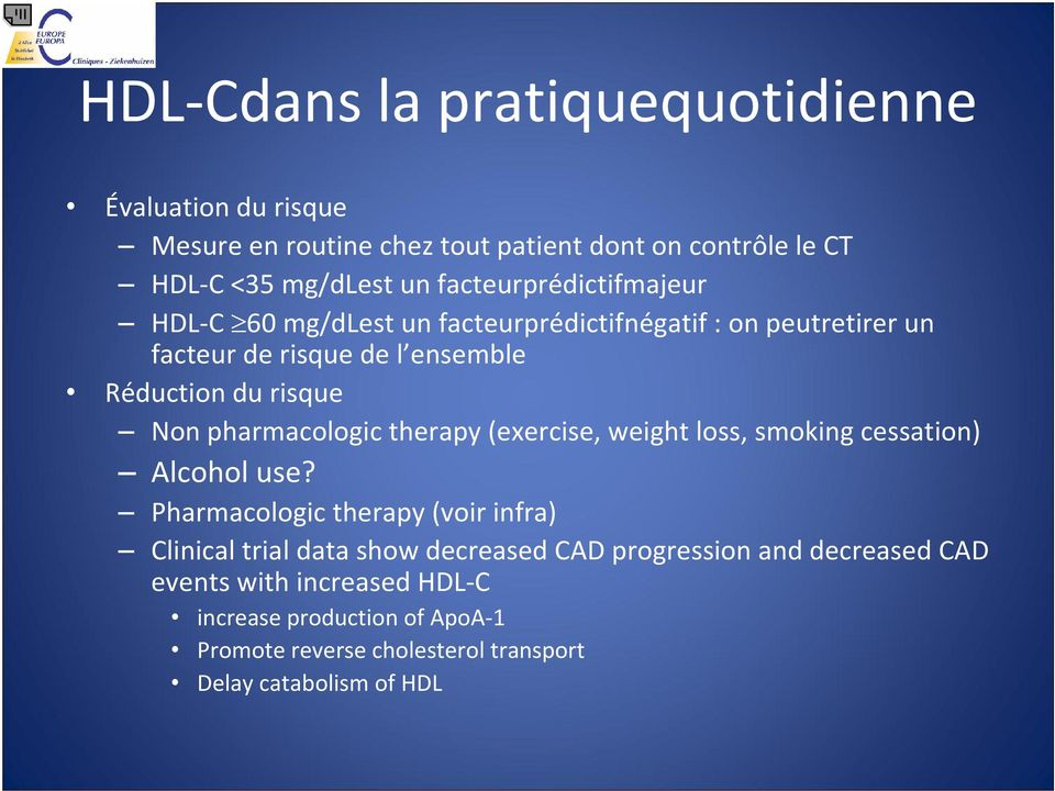 pharmacologic therapy (exercise, weight loss, smoking cessation) Alcohol use?