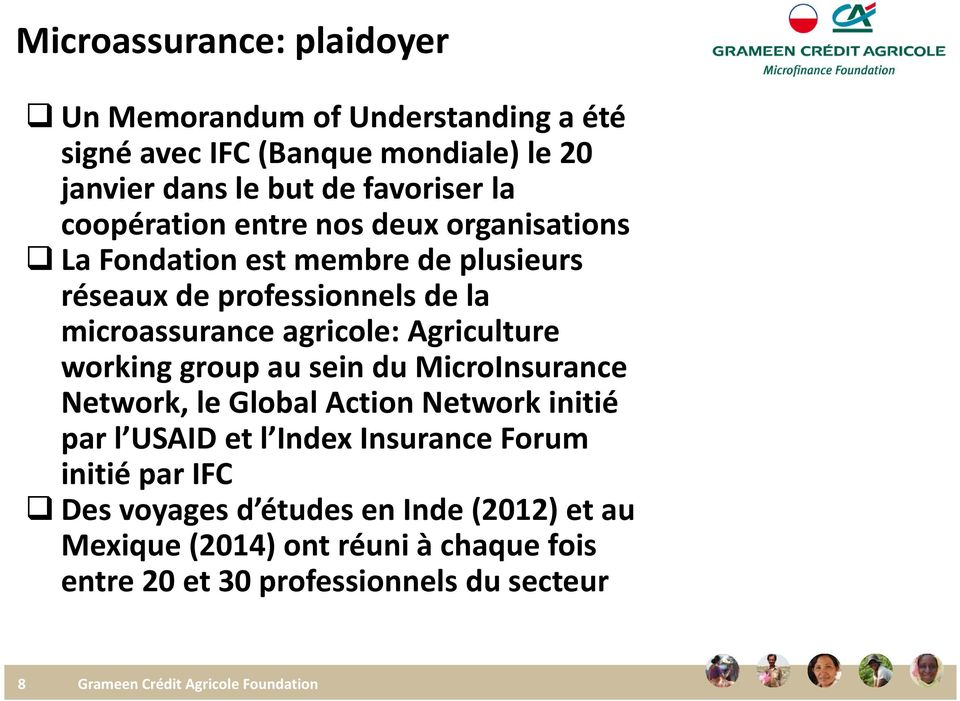 Agriculture working group au sein du MicroInsurance Network, le Global Action Network initié par l USAID et l Index InsuranceForum initié par