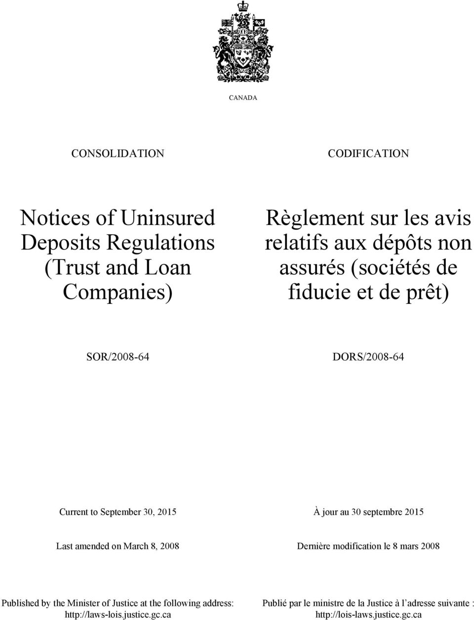 30 septembre 2015 Last amended on March 8, 2008 Dernière modification le 8 mars 2008 Published by the Minister of Justice at the