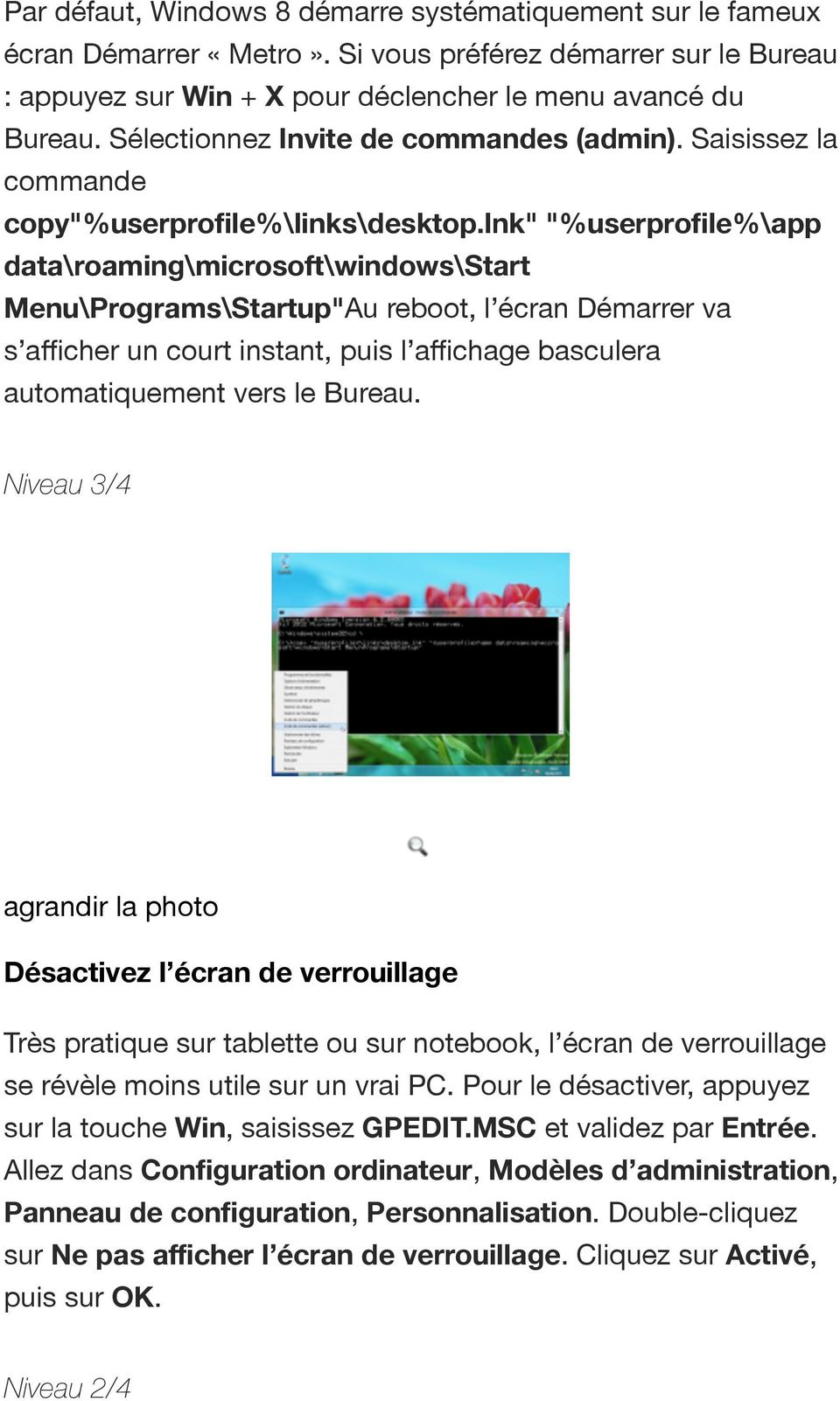 "lnk"" ""%userprofile%\app data\roaming\microsoft\windows\start Menu\Programs\Startup""Au reboot, l écran Démarrer va s afficher un court instant, puis l affichage basculera automatiquement vers le"