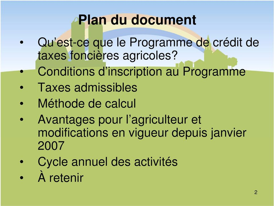 Conditions d inscription au Programme Taxes admissibles Méthode de