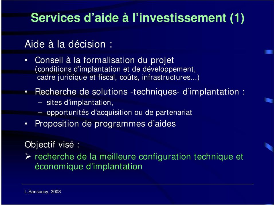..) Recherche de solutions -techniques- d implantation : sites d implantation, opportunités d acquisition ou de