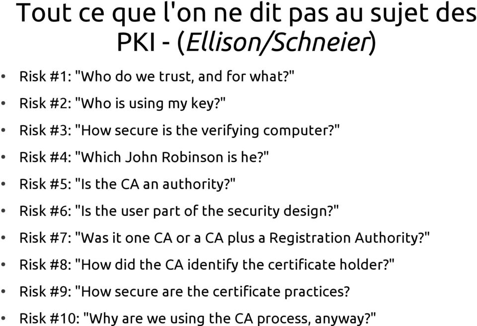 """ Risk #5: ""Is the CA an authority?"" Risk #6: ""Is the user part of the security design?"