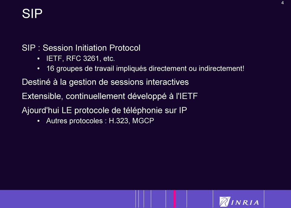 Destiné à la gestion de sessions interactives Extensible,