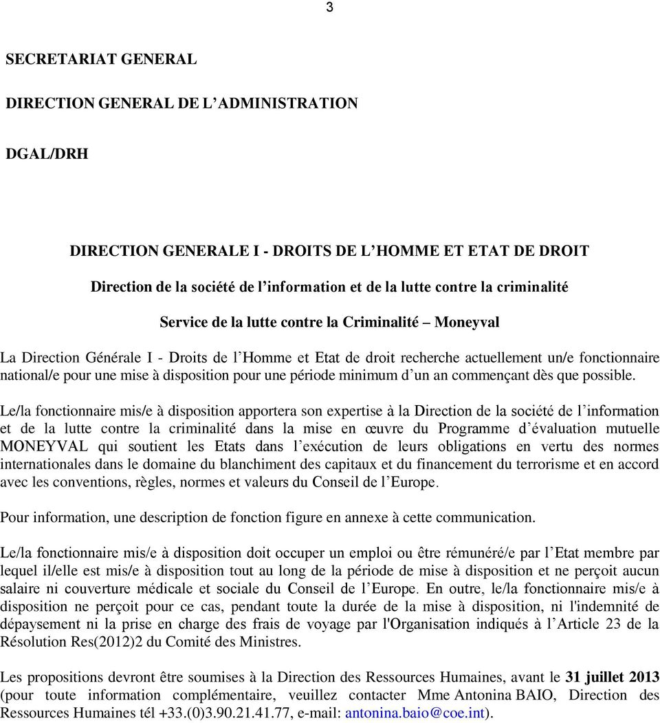 disposition pour une période minimum d un an commençant dès que possible.