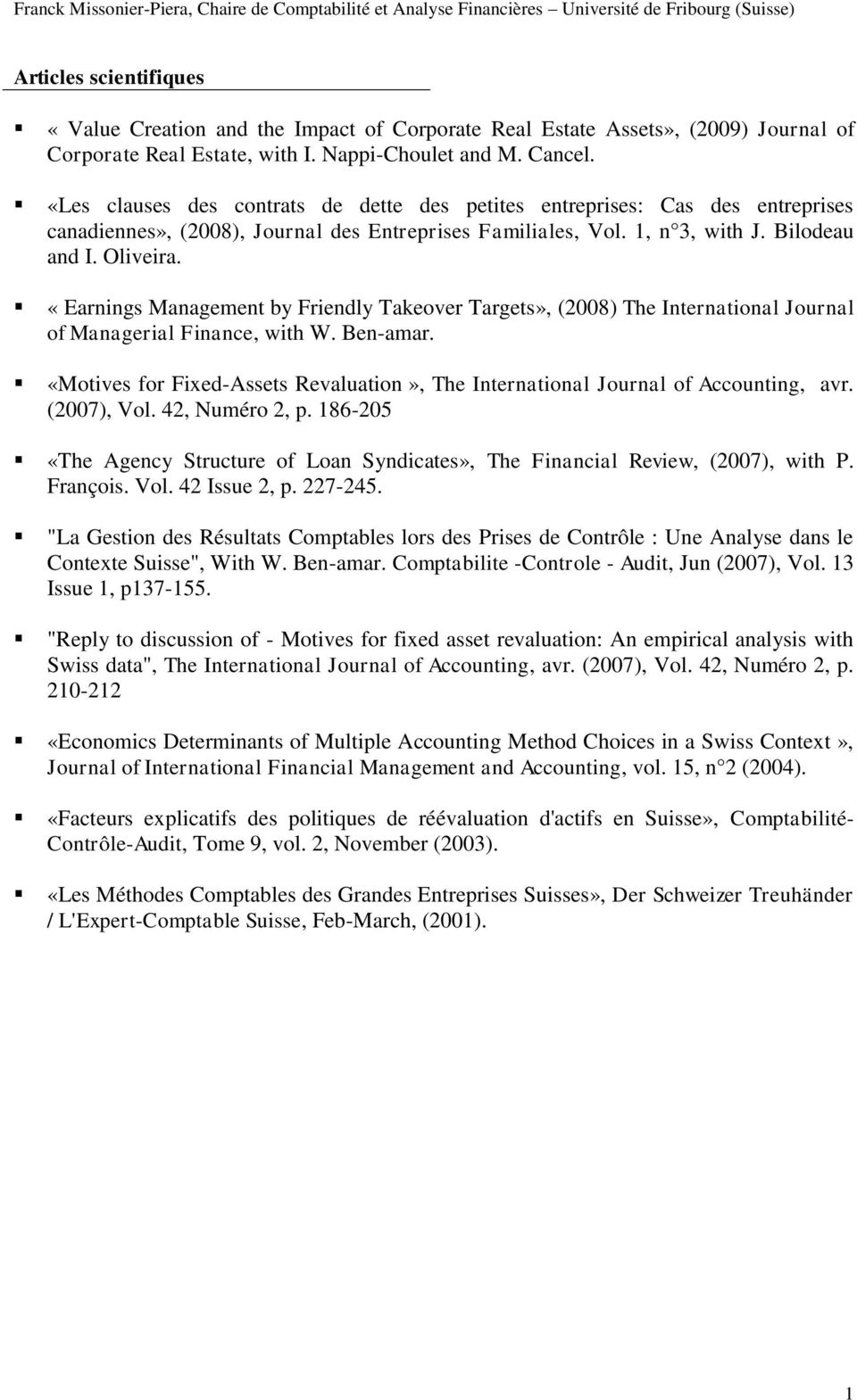 «Earnings Management by Friendly Takeover Targets», (2008) The International Journal of Managerial Finance, with W. Ben-amar.