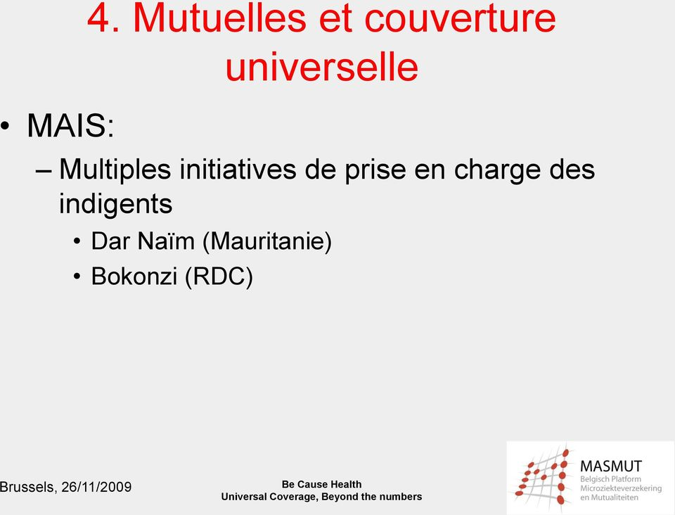 universelle Multiples initiatives
