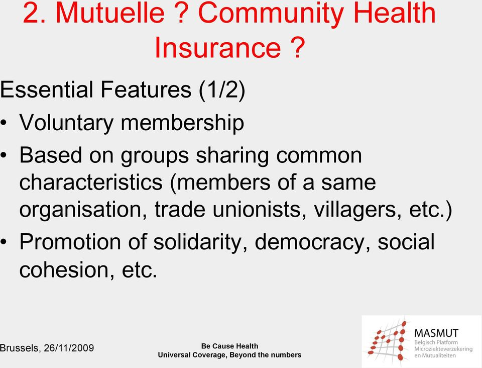 sharing common characteristics (members of a same organisation,