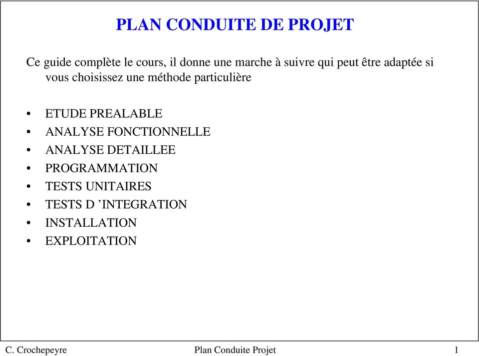 PREALABLE ANALYSE FONCTIONNELLE ANALYSE DETAILLEE PROGRAMMATION TESTS