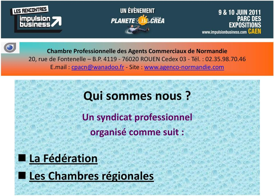mail: cpacn@wanadoo.fr- Site: www.agenco-normandie.com Qui sommes nous?