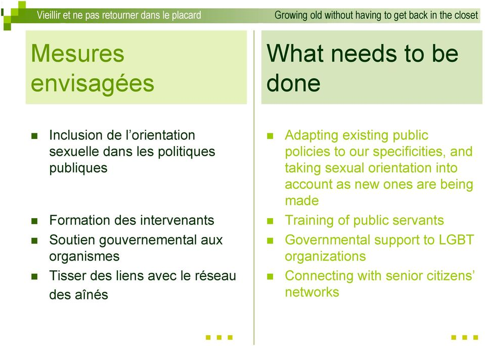 Adapting existing public policies to our specificities, and taking sexual orientation into account as new ones