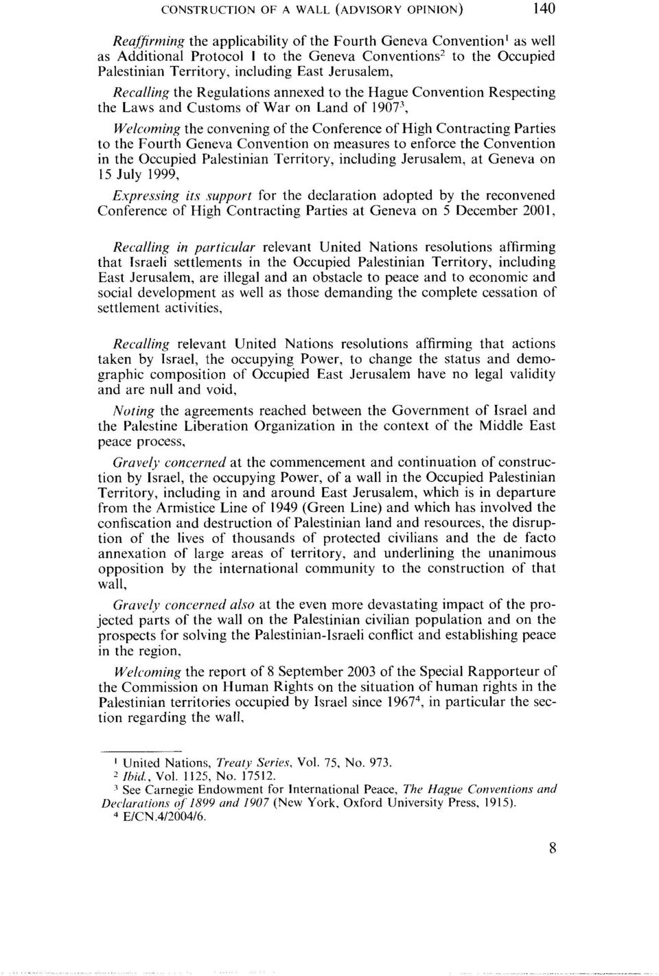 Convention on measures to enforce the Convention in the Occupied Palestinian Territory, including Jerusalem, at Geneva on 15 July 1999, E,xprrssing its.