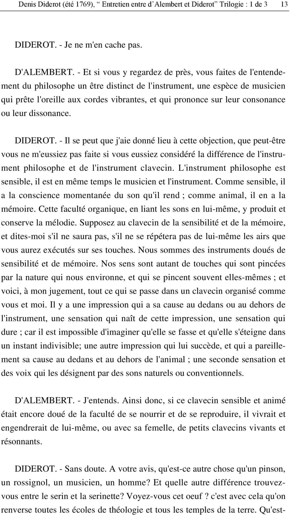 consonance ou leur dissonance. DIDEROT.