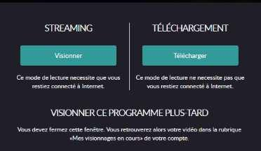 Vous allez deux possibilités : STREAMING (directement sur Internet, sans téléchargement) ou TELECHARGEMENT ATTENTION : le mode le streaming et/ou une qualité trop