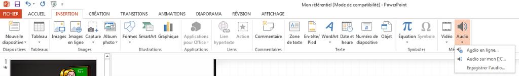 GUIDE PowerPoint 2013 (version débutante) - 16-12. Insérer du son Dans le ruban «Insertion», vous trouverez l option pour l insertion de son.
