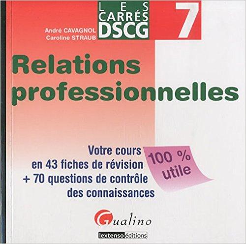 Relations professionnelles DSCG 7 PDF - Télécharger, Lire TÉLÉCHARGER LIRE ENGLISH VERSION DOWNLOAD READ Description 43 fiches de révision pour réussir votre examen.