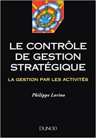 Le contrôle de gestion stratégique : La gestion par les activités PDF - Télécharger, Lire TÉLÉCHARGER LIRE ENGLISH VERSION DOWNLOAD READ Description La gestion par les activités constitue une