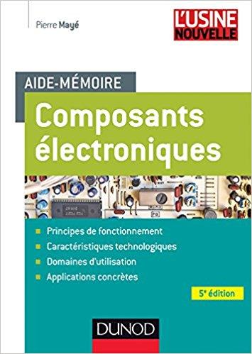 Aide-mémoire Composants électroniques - 5e édition PDF - Télécharger, Lire TÉLÉCHARGER LIRE ENGLISH VERSION DOWNLOAD READ Description composants de base, analogiques ou logiques, de l électronique :