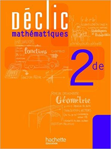 Déclic Maths Seconde - Livre élève - Edition 2010 PDF - Télécharger, Lire TÉLÉCHARGER LIRE ENGLISH VERSION DOWNLOAD READ Description UN MANUEL QUI DONNE DU SENS AUX MATHEMATIQUES, POUR DONNER AUX