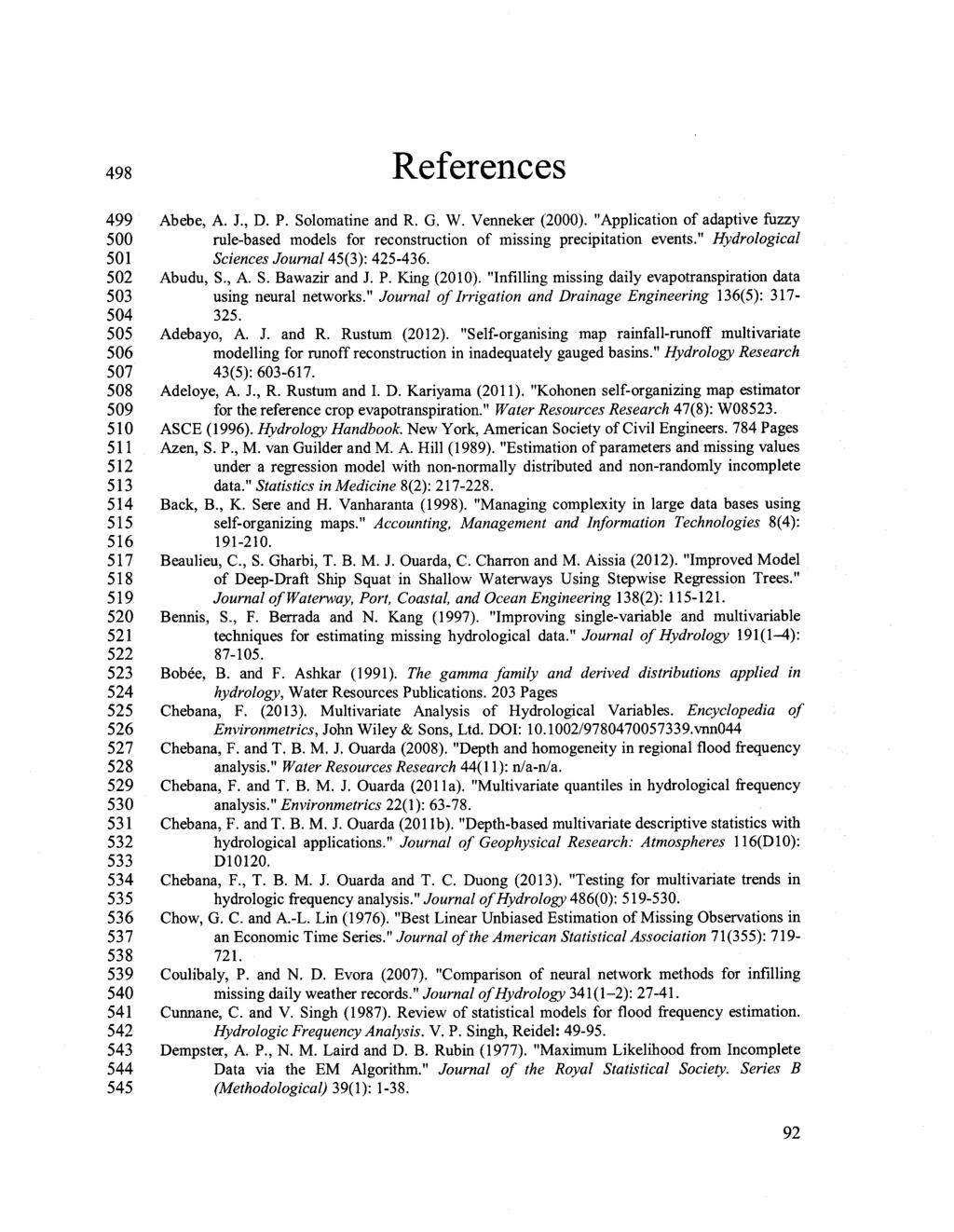 "498 References 499 Abebe, A. J., D. P. Solomatine and R. G. W. Venneker (2000). ""Application of adaptive fuzzy 500 rule-based models for reconstruction of missing precipitation events."